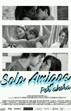 Solo Amigos.... Por Ahora  by cnco_uruguay