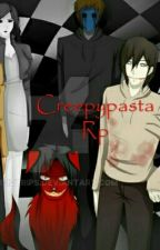 Creepypasta Rp by Greedlerbot99