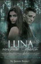 Luna - menschliche Gefährtin #Wattbooks2017  by JasminBennet
