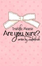 [TRANSFIC][MEANIE] ARE YOU SURE? by minah_lyn