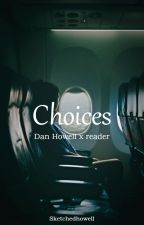 Choices d.h. x reader by sketchedhowell