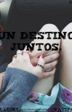 Un Destino Juntos. [ Leondre Devries ] by LeinyEv