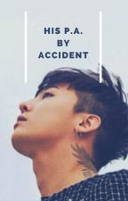 His P.A. by Accident! (G-Dragon FF) by jamsandswag