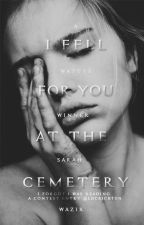 I Fell For You At The Cemetery by BookgirlingMoments