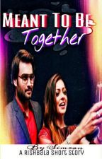 RISHBALA TS: MEANT TO BE TOGETHER by Simran1224