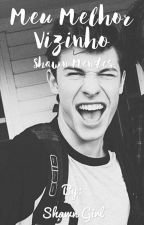 Meu Melhor Vizinho {Shawn Mendes} by MiMendesDallasDolan
