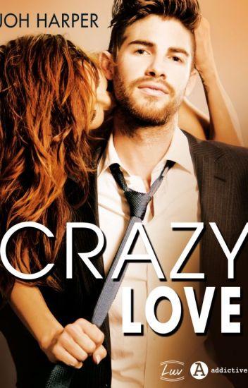 ★ Crazy Love ★ T1 [ SOUS CONTRAT D'ÉDITION ]