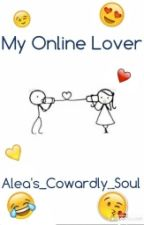 My Online Lover by Aleas_cowardly_soul