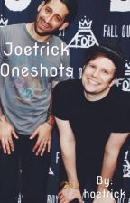 Joetrick Oneshots  by hoetricc