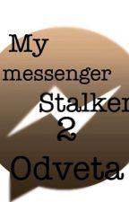 My messenger Stalker 2: Odveta  by Illy-bla