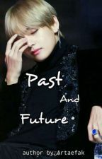 Past and Future [Vkook/Taekook GS] by Artaefak