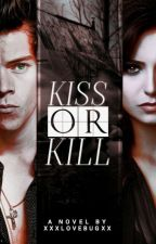 Kiss or Kill H.S by xxxlovebugxx