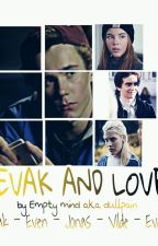 Evak And Love ( PAUSE ) by dullpain
