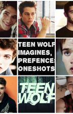 Teen Wolf Imagines, Preferences & OneShots [Zurzeit Pausiert] by _MyyAngel_