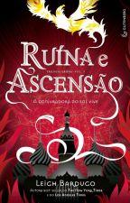 Ruína e Ascensão - Leigh Bardugo by Domialbuquerque