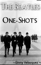 The BeatlesOne-Shot's by GinnyVelazquez