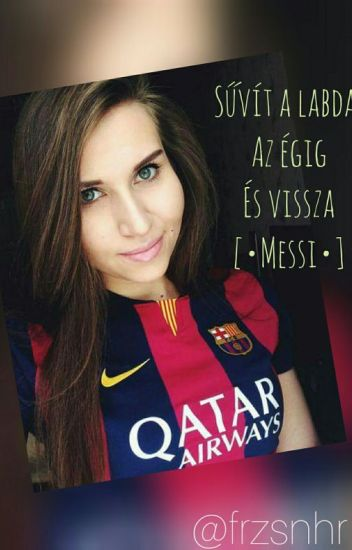 Sűvít a labda, az égig és vissza [•Messi•] ×SZÜNETEL×