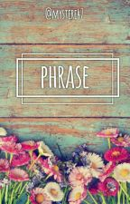 Phrases by mystere47
