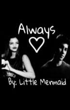 Always S.M.&S.G. (Ολοκληρωμένη) by Fairytaste