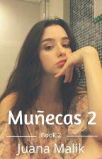 muñecas 2: Que inicie el juego by Juana_Malik