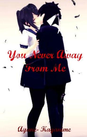 You Never Away From Me [Editando] - (BudoxAyano)