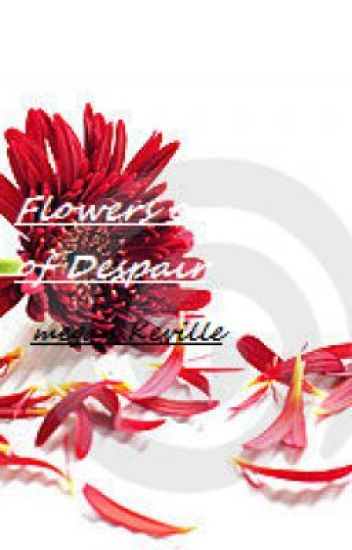 Flowers of Despair (Watty Awards)