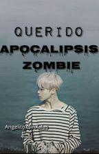 Querido apocalipsis zombie (youtubers) by AngelitoXsinXalas