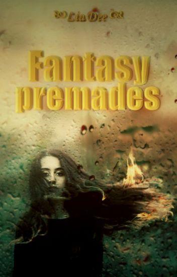 Fantasy premades
