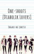 One-shoots [Diabolik Lovers] by Ongaku-no-jonetsu