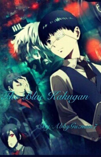 The Blue Kakugan (Tokyo ghoul x Reader)
