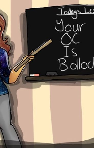Your Oc Is Bollocks!
