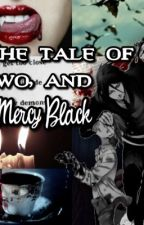 The tale of two, and Mercy Black ((OcxCiel, ReaderxSebastian)) by sylveonsarmy