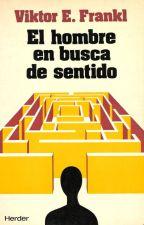 El hombre en busca de sentido ~ Viktor E. Frankl by magialiteraria