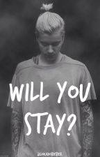 Will You Stay? |JB| by lokadobieber