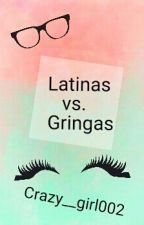Latinas Vs. Gringas by crazy__girl002