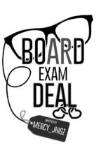 Board Exam Deal by mercy_jhigz