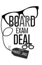 Board Exam Deal by mercy_jhigz