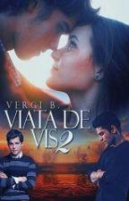 Viata de vis - Vol. 2 by VergiB