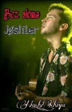 Bez Słowa ~ Joshler by Sumoni_Noshiya