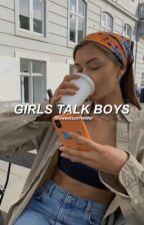 girls talk boys ➵ l.h by fahlloutboy