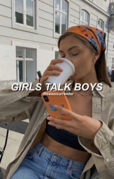 girls talk boys ➵ l.h