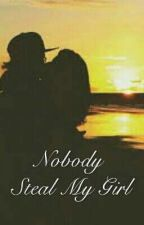 Nobody Steal My Girl || Niall Horan || by XxAngelStyles
