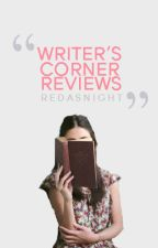 Writer's Corner Reviews (Closed for Catch Up) by RedasNight