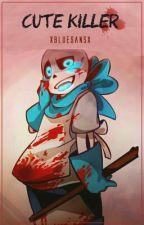 Cute Killer || Swap!Sans x Reader || One-shot by xBlueSansx