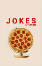 Jokes!! by Jaffacake30