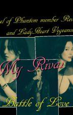 My Rival___Battle Of LOVE by crisheart14