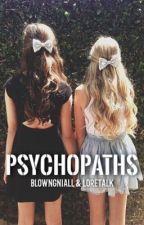 Psychopaths by blowngniall