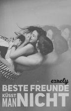Beste Freunde küsst man nicht by ezrely