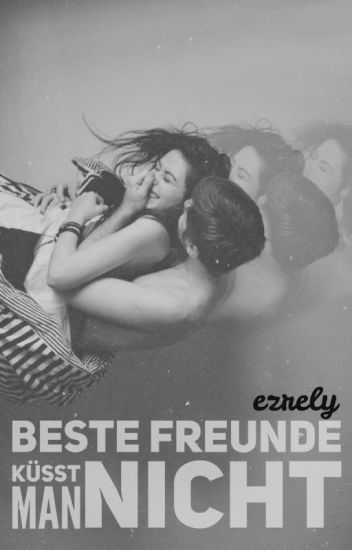 Beste Freunde küsst man nicht