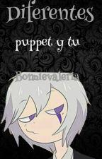 Diferentes (Puppet Y Tu) by LastorTasDetugfa